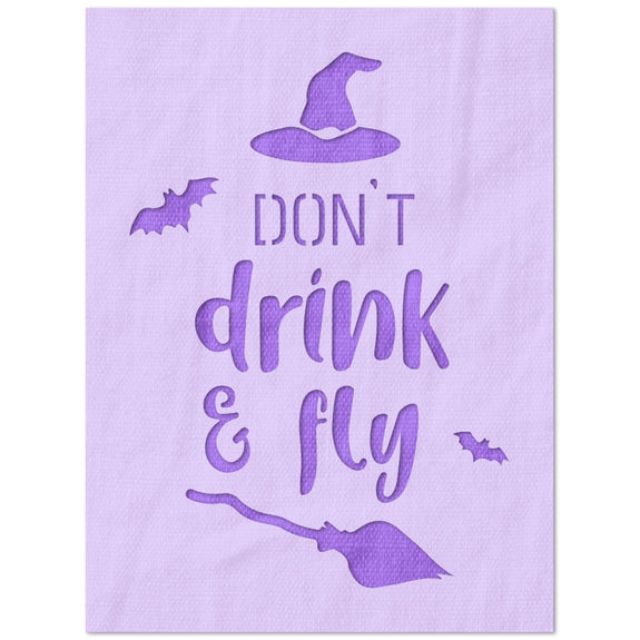 Don't Drink & Fly Halloween Stencil
