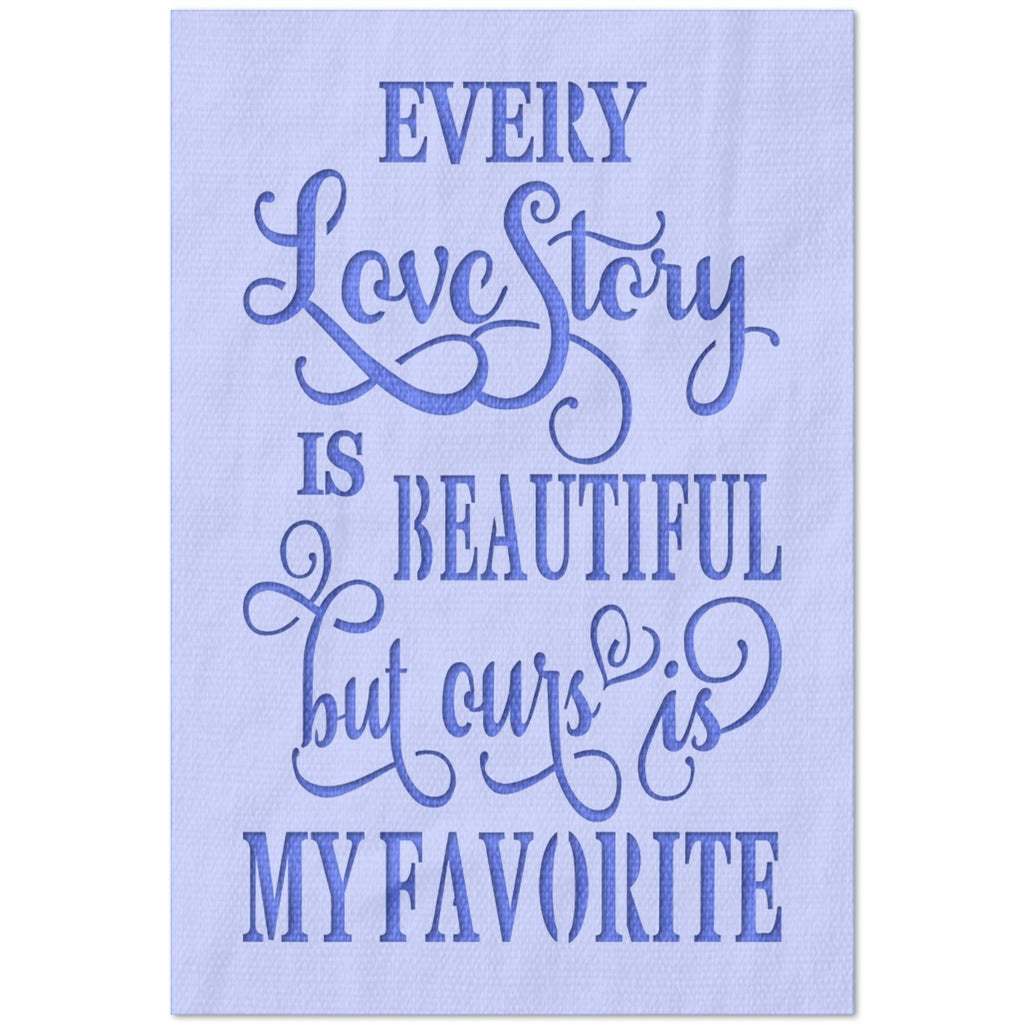 Every Love Story is Beautiful Stencil