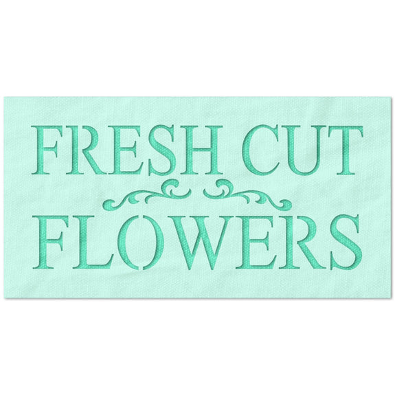 Fresh Cut Flowers Sign Stencil