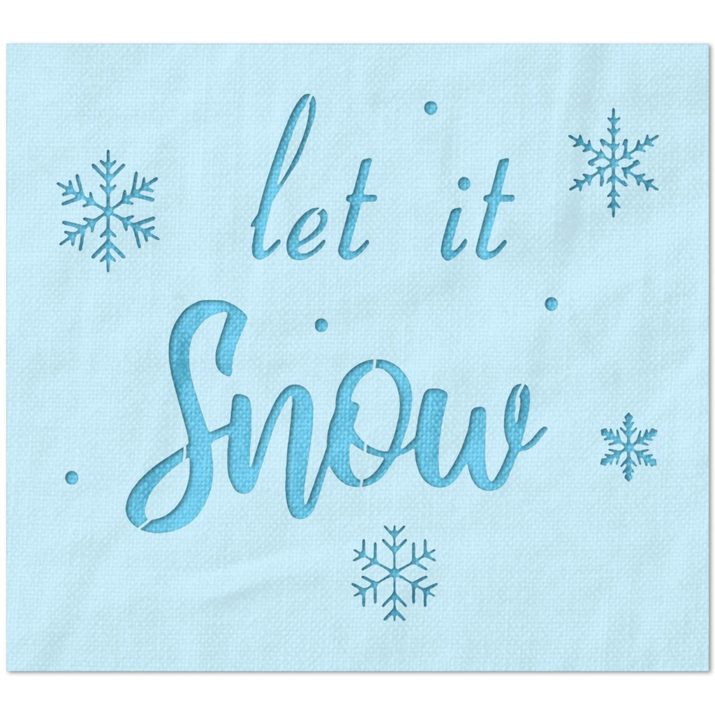 Let It Snow with Snowflakes Stencil