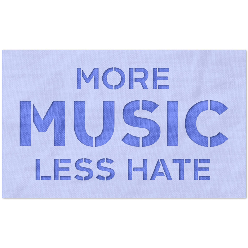 More Music Less Hate Stencil