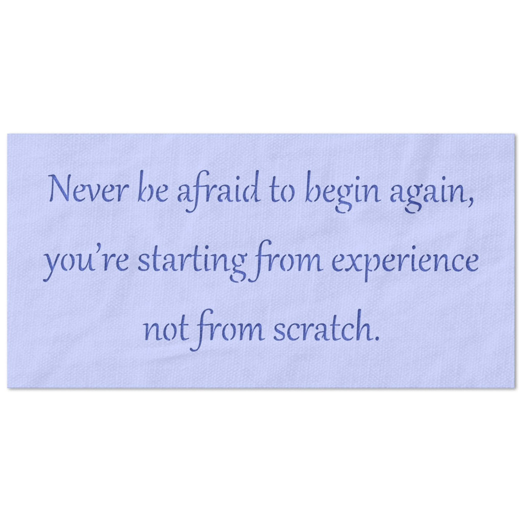 Never Be Afraid to Begin Again Quote Stencil