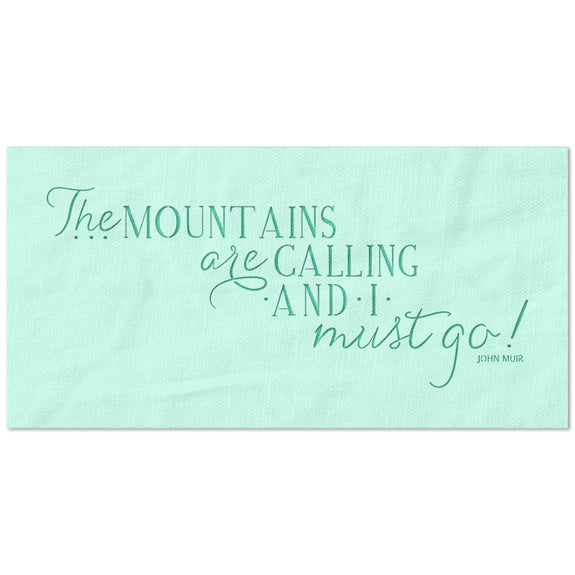 The Mountains are Calling and I Must Go Stencil