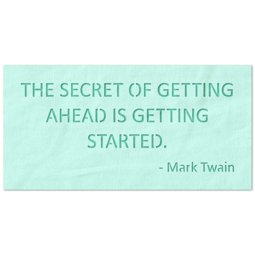 The Secret of Getting Ahead is Getting Started Stencil