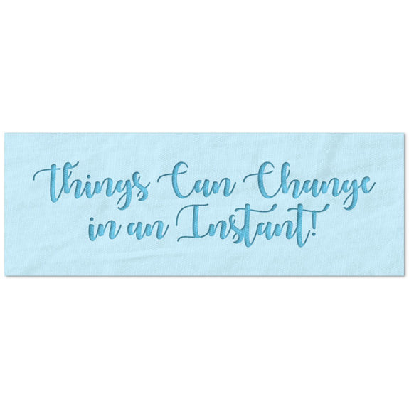 Things can Change in an Instant Quote Stencil