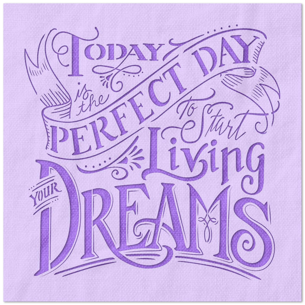 Today is the Perfect Day to Start Living Your Dreams Stencil