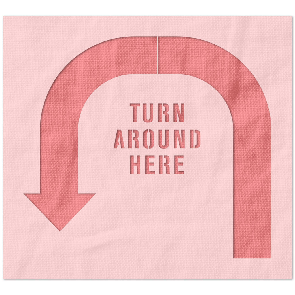 Turn Around Here Stencil