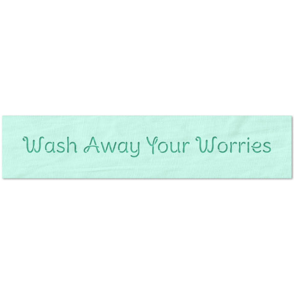 Wash Away Your Worries Stencil