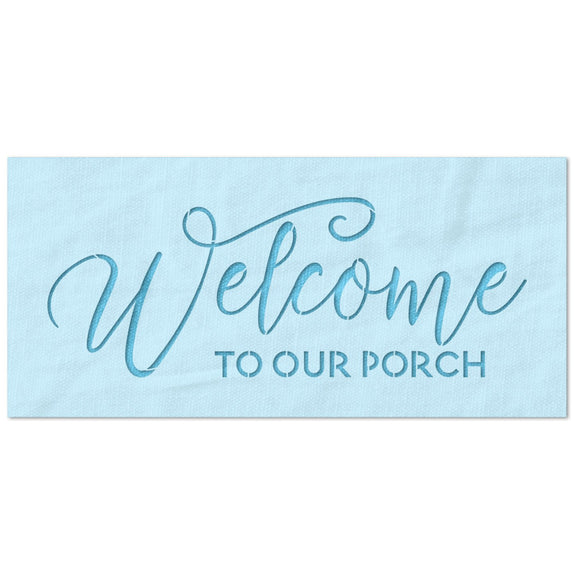 Welcome to Our Porch Stencil