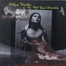 Robbie Robertson and The Red Road Ensemble - Music For The Native Americans