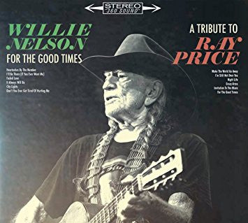 Willie Nelson - For The Good Times - A Tribute to Ray Price