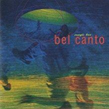Bel Canto - Magic Box