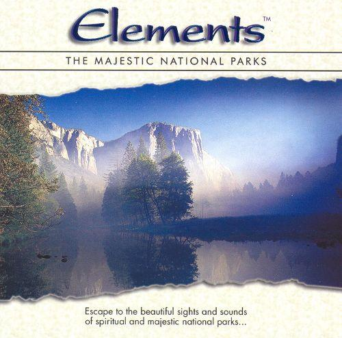 Elements - The Majestic National Parks