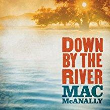 Mac McAnally - Down By The River