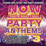 Now That's What I Call Party Anthems 3 (Clean) (Click for track listing)