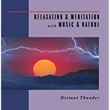 Relaxation & Meditation with Music & Nature - Distant Thunder