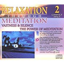 Relaxation Through Meditation - 1. Vastness & Silence, 2. The Power of Meditation (2 CDs) (Rip in outer box)