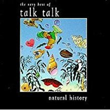Talk Talk - Natural History (The Best Of)