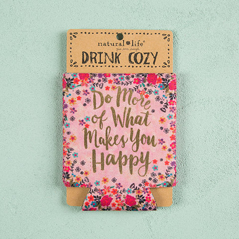 """Do more of what makes you happy"" Drink Cozy"