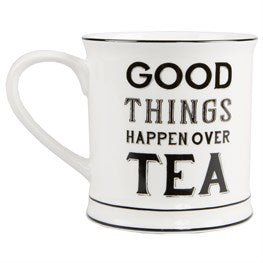 Good Things Happen Over Tea Mug