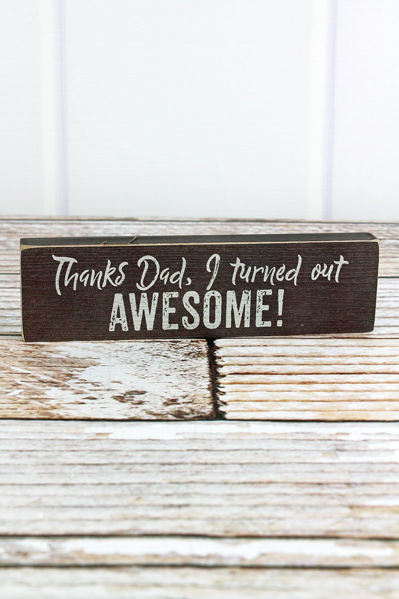 'I TURNED OUT AWESOME' Wood Block Sign