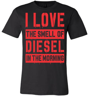 I Love The Smell Of Diesel In The Morning