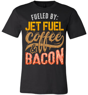Fueled by: Jetfuel, Coffee  & Bacon