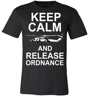 MH-60 Blackhawk - Keep Calm And Release Ordnance - Mil-Spec Customs