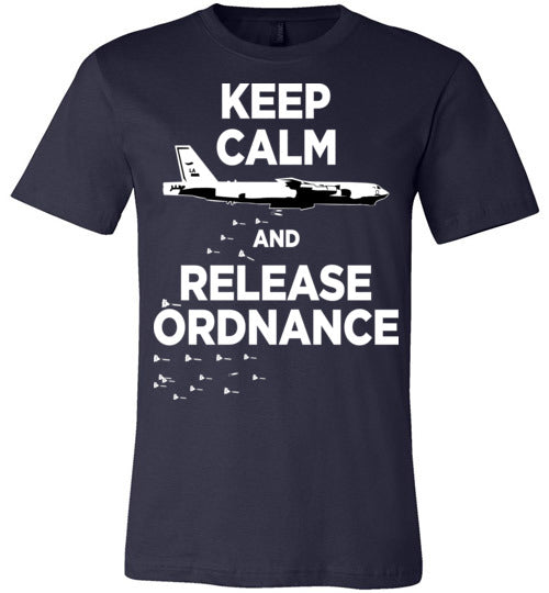 B-52 STRATOFORTRESS - KEEP CALM AND RELEASE ORDNANCE - Mil-Spec Customs
