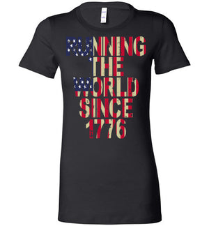 JULY 4TH - RUNNING THE WORLD SINCE 1776 - Mil-Spec Customs