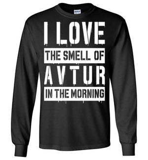 I love The Smell Of AVTUR In The Morning