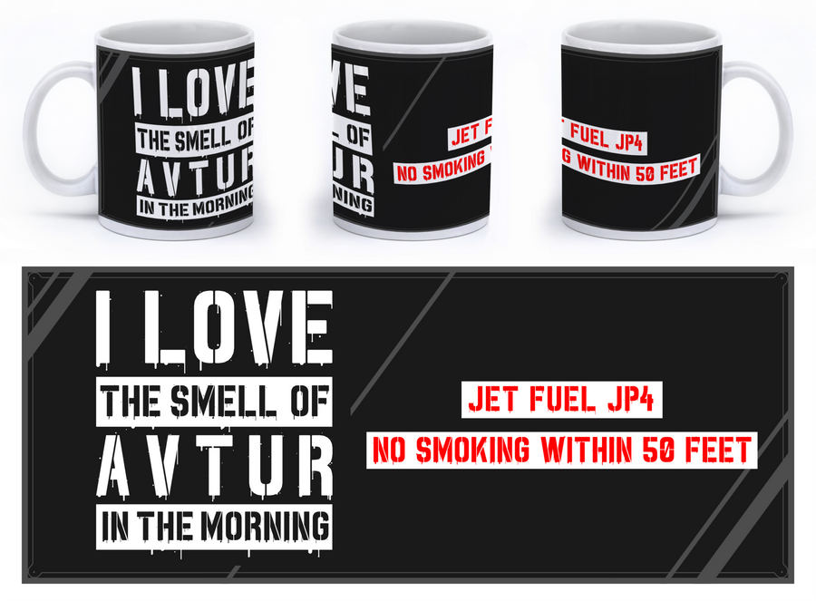 I love the smell of AVTUR in the morning - Mug (JP4) - Mil-Spec Customs