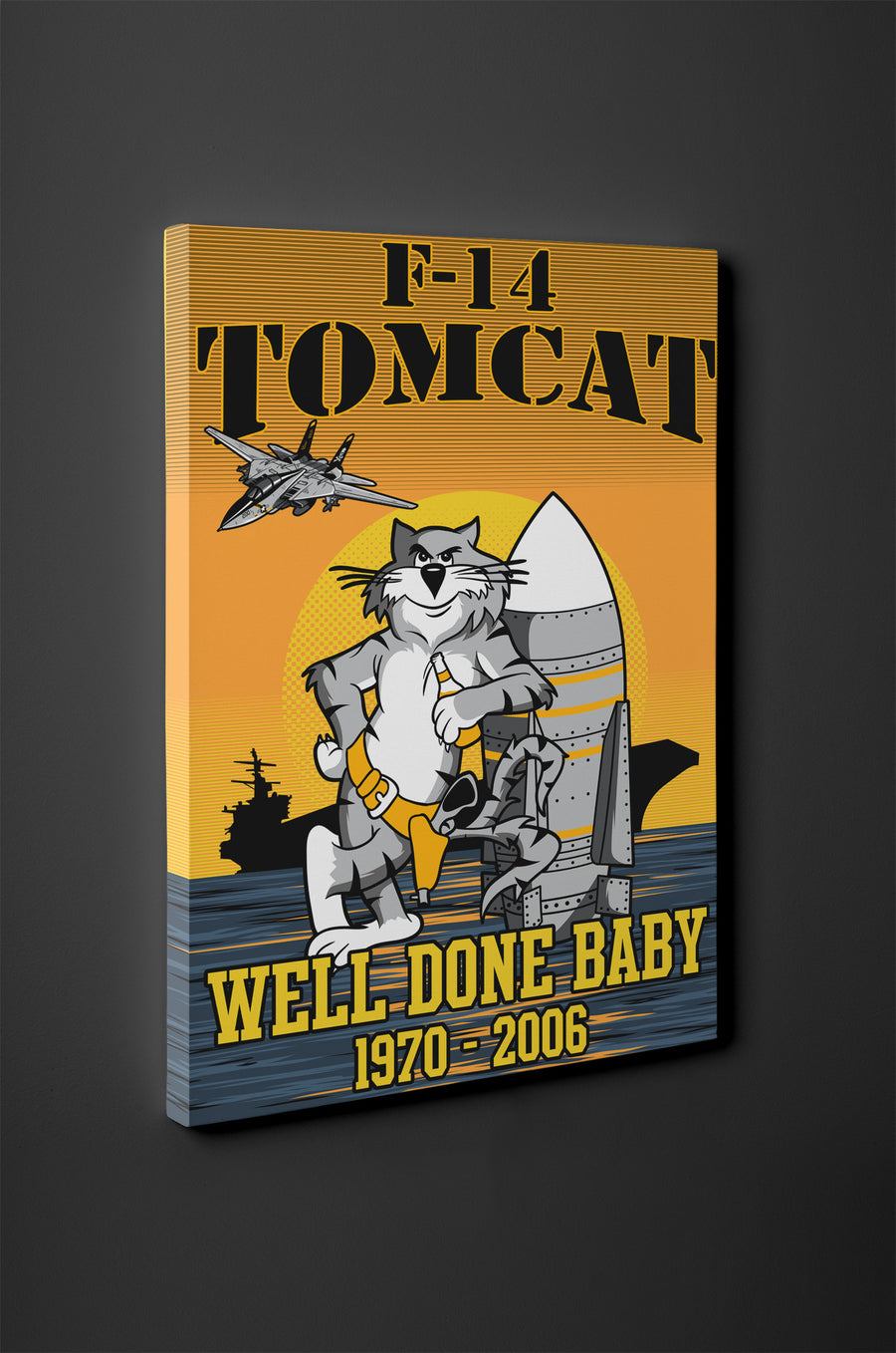 F-14 Tomcat, Well Done Baby Canvas - Mil-Spec Customs