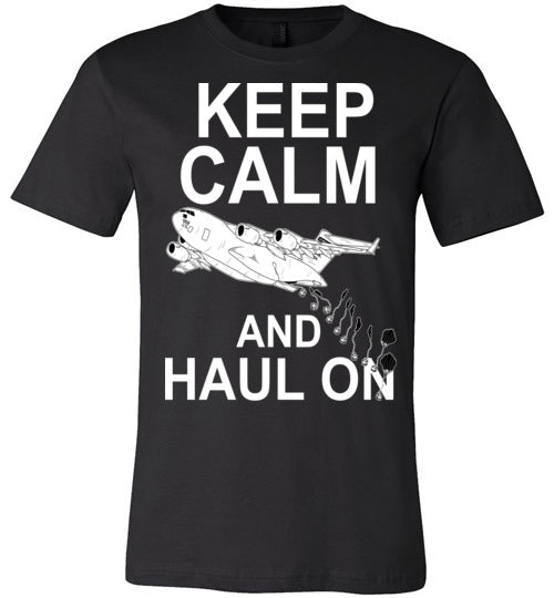 C-17 - KEEP CALM AND HAUL ON - Mil-Spec Customs