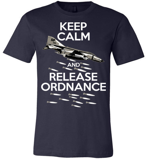 KEEP CALM AND RELEASE ORDNANCE - F-4 PHANTOM II - Mil-Spec Customs