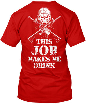 ARMY - THIS JOB MAKES ME DRINK! - Mil-Spec Customs