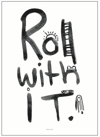 ROLL WITH IT PRINT, 50 x 70CM