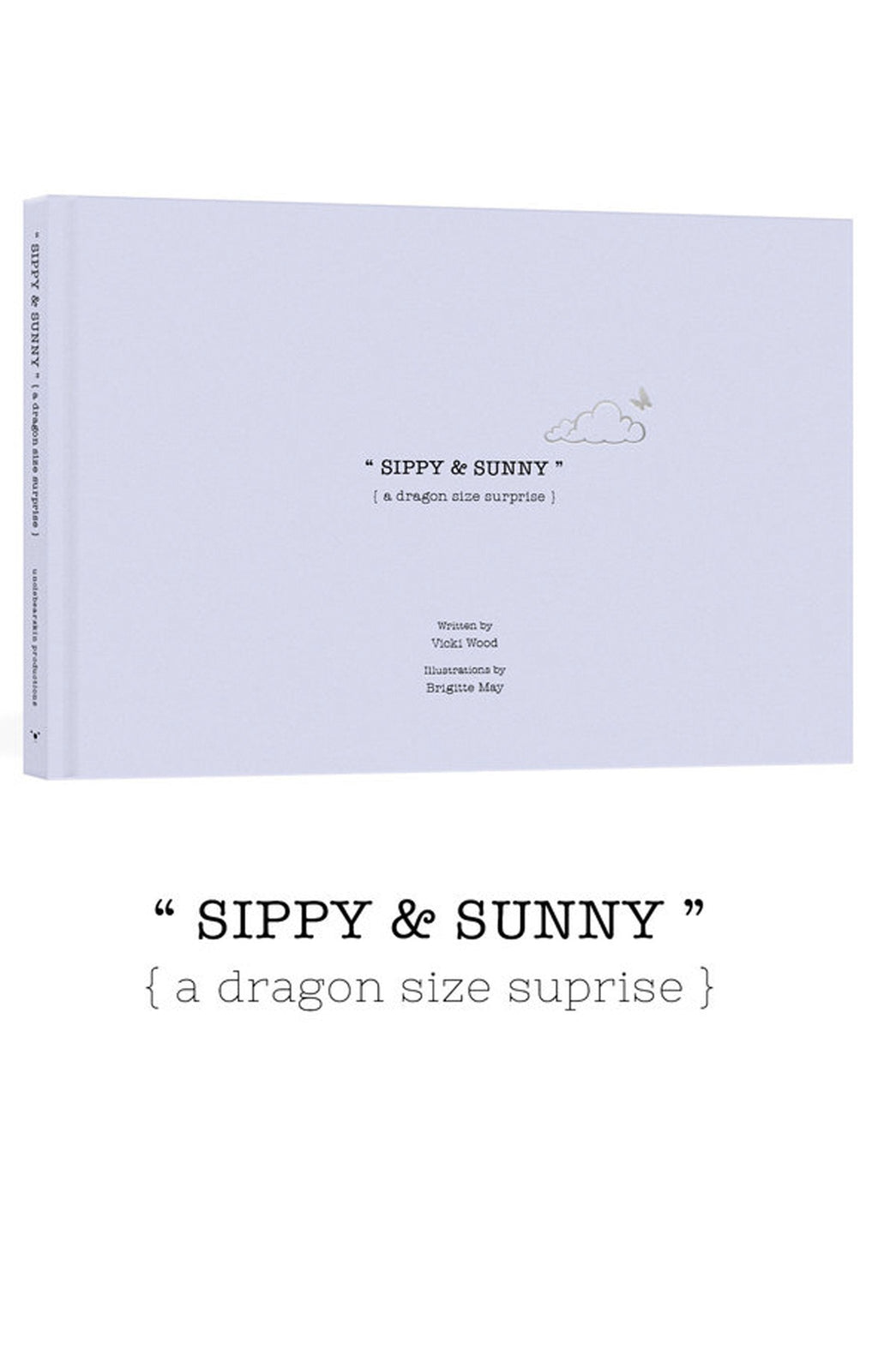 Unclebearskin Productions, SIPPY & SUNNY, a dragon size surprise - Hello Little Birdie