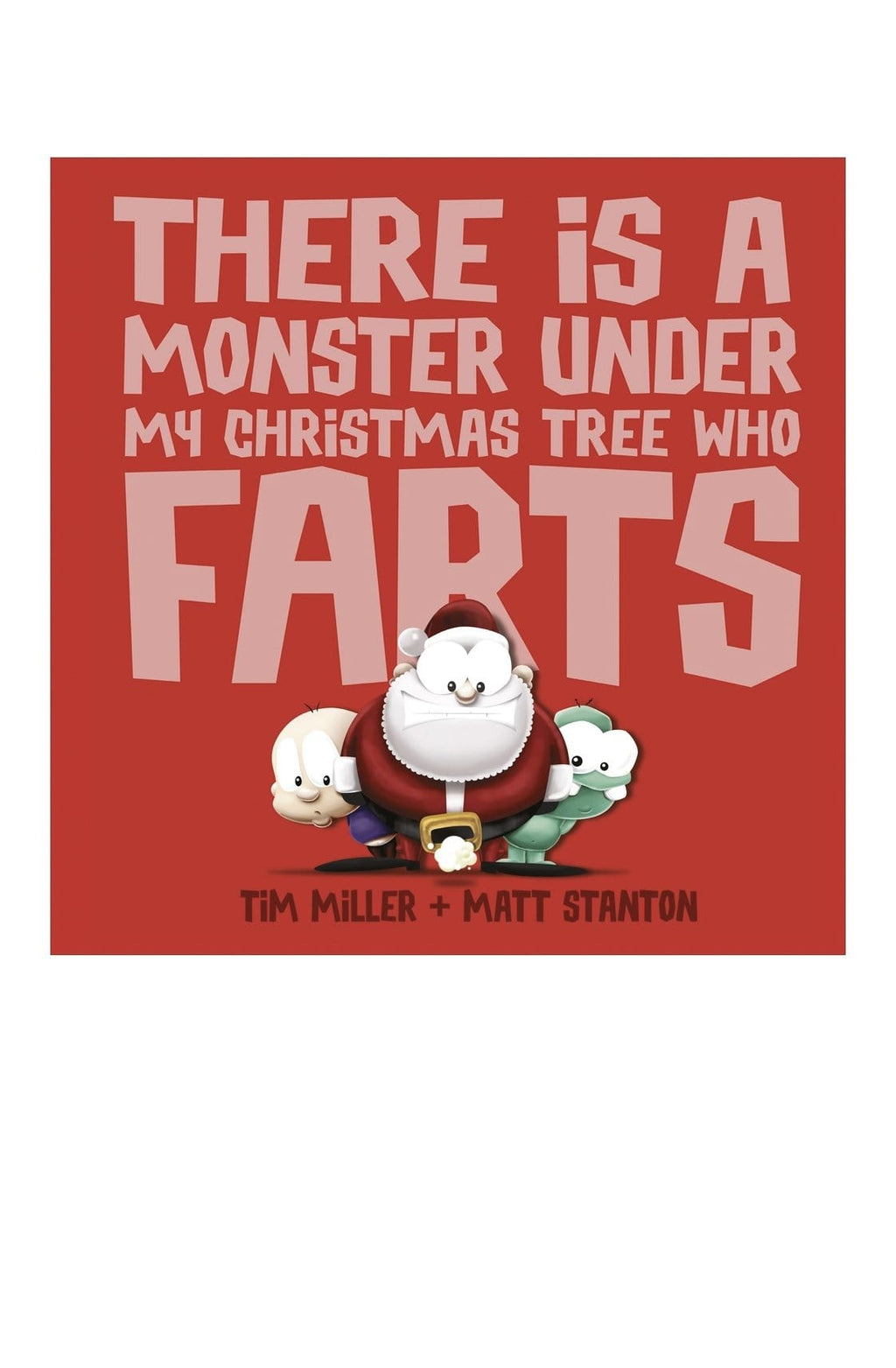 There is a Monster Under My Christmas Tree Who Farts - Hello Little Birdie