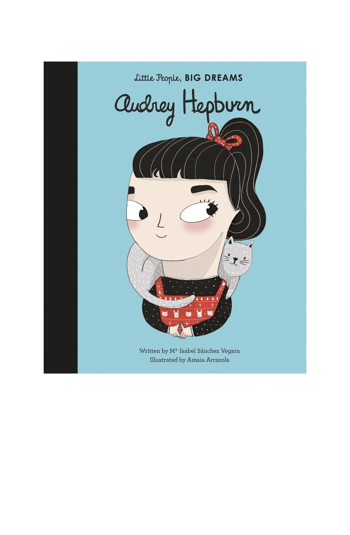 Little People, Big Dreams: Audrey Hepburn - Hello Little Birdie