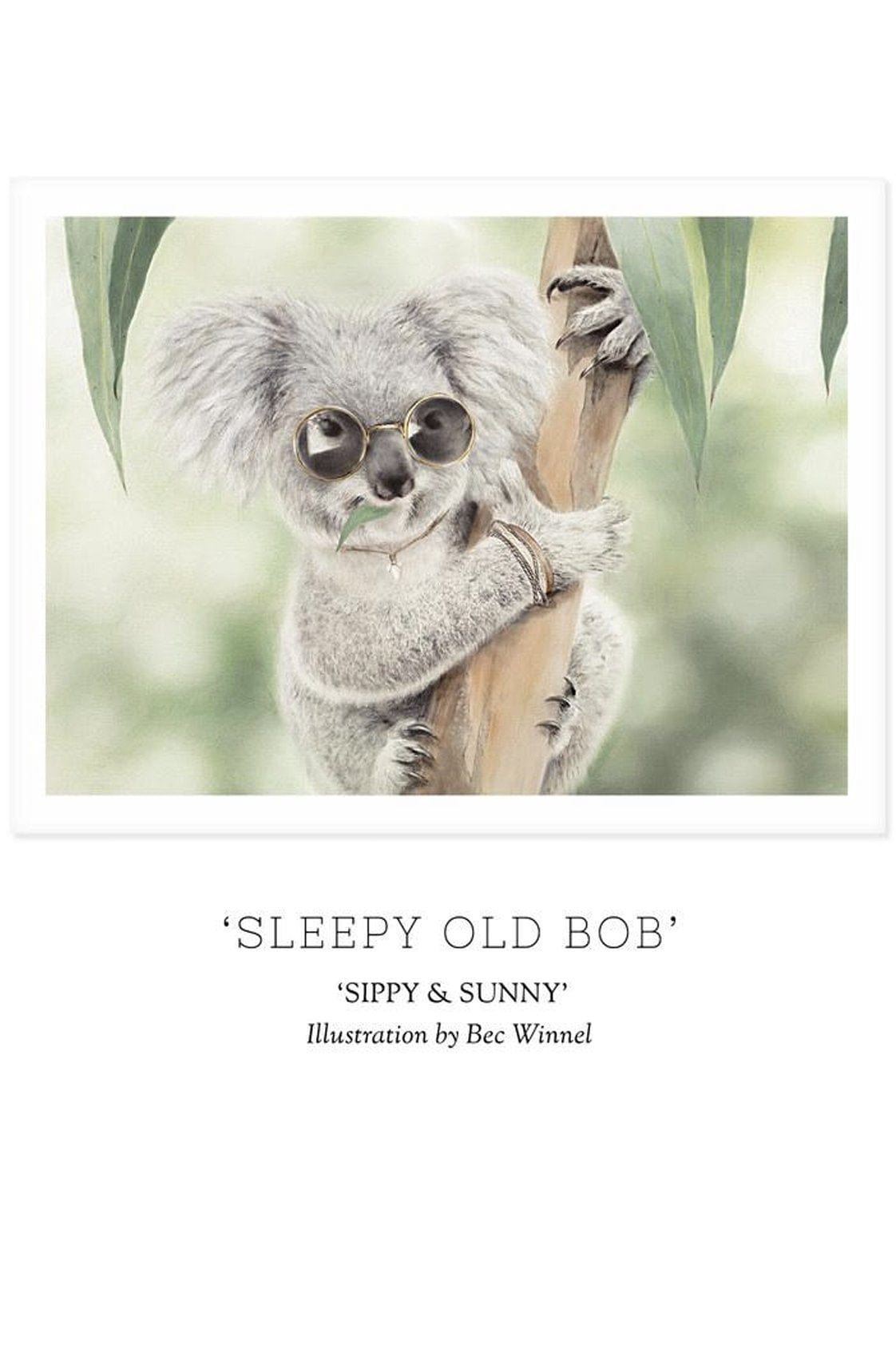 Unclebearskin Productions, SIPPY & SUNNY - 'SLEEPY OLD BOB' Print - Hello Little Birdie