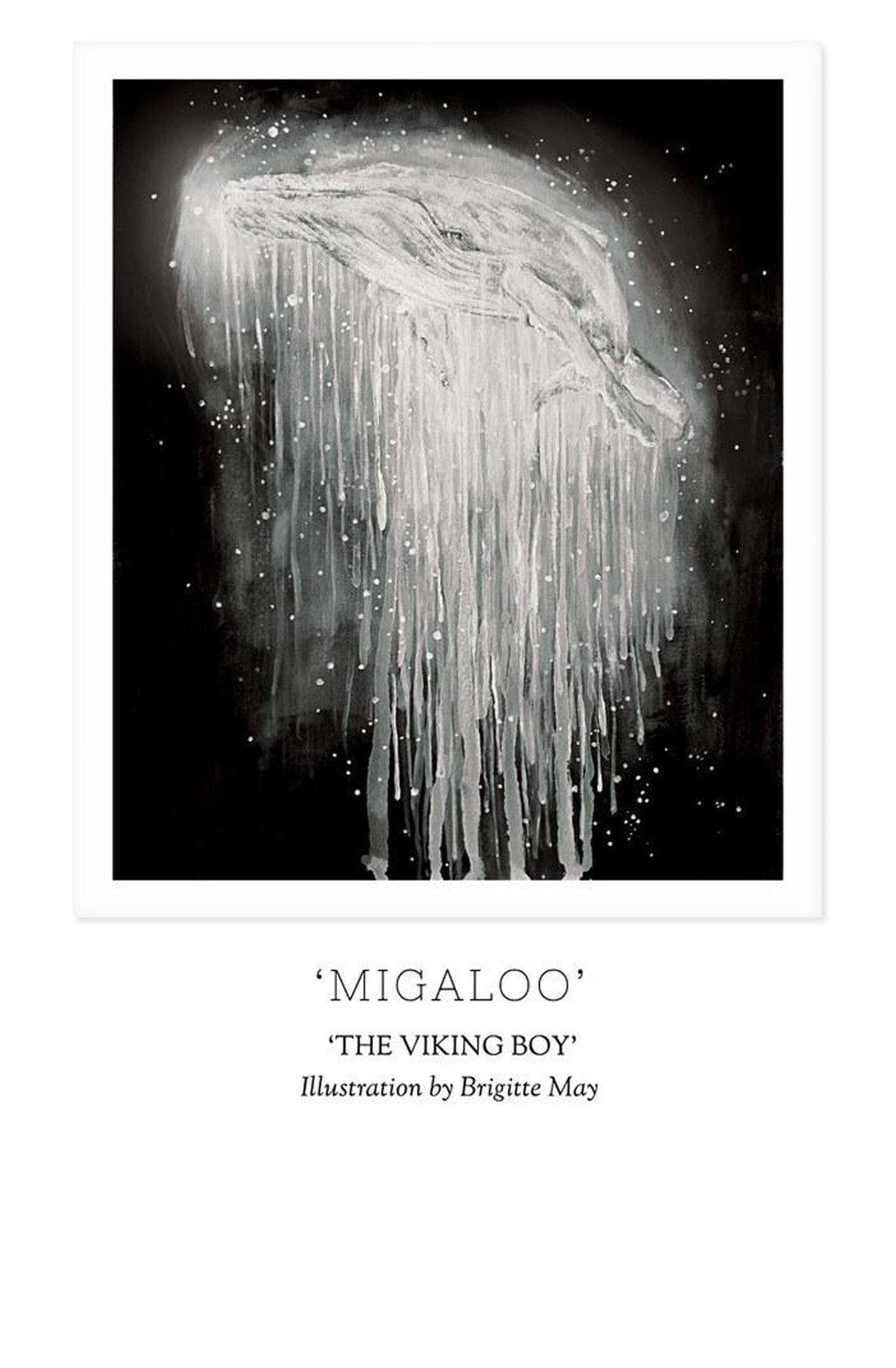 Unclebearskin Productions, THE VIKING BOY - 'MIGALOO' Print