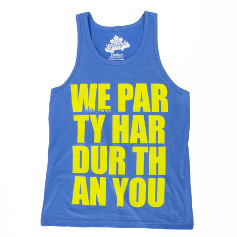 We Party Hardur Than You - Tank Top