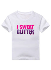 I Sweat Glitter- Kids/Baby