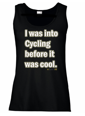 I was into cycling... (Ladies)