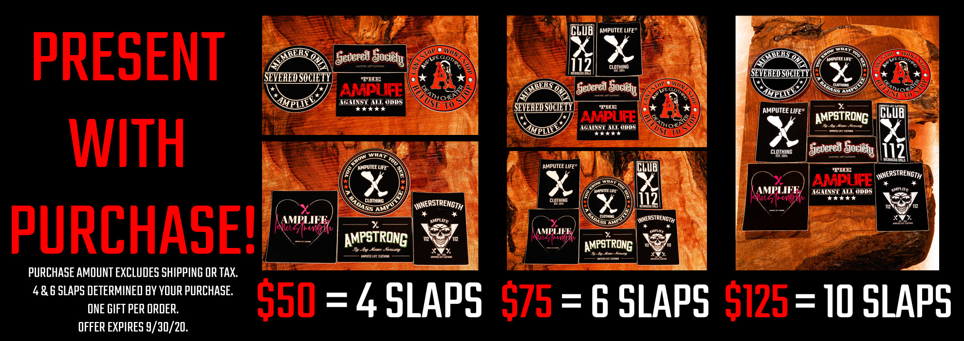 PRESENT WITH PURCHASE! $50 = 4 SLAPS. $75 = 6 SLAPS. $125 = 10 SLAPS. PURCHASE AMOUNT EXCLUDES SHIPPING OR TAX. 4&6 SLAPS DETERMINED BY YOUR PURCHASE. ONE GIFT PER ORDER. OFFER EXPIRES 9/30/20