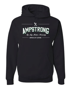 AMPSTRONG. By Any Means Necessary Black Hoodie with Green  Let 'em know and Rock it Proudly!   Pre-shrunk 50/50 cotton/polyester