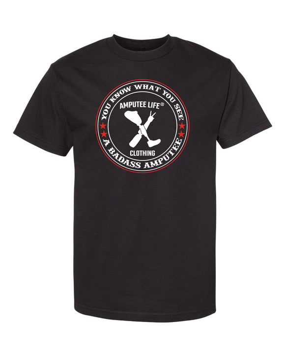 Badass Amputee T-Shirt Black  You Know What You See...A BADASS AMPUTEE!  Let 'em know and Rock it Proudly!  100% Cotton