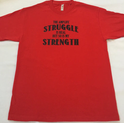 THE AMPLIFE™ STRUGGLE IS REAL BUT SO IS MY STRENGTH  Red T-Shirt With Black