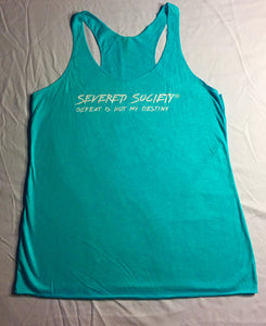 Severed Society Defeat Is Not My Destiny Ladies Tank Available in Turquoise, Black or Pink